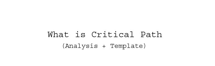What is critical Path